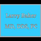 Larry Baker MD, DDS, PC