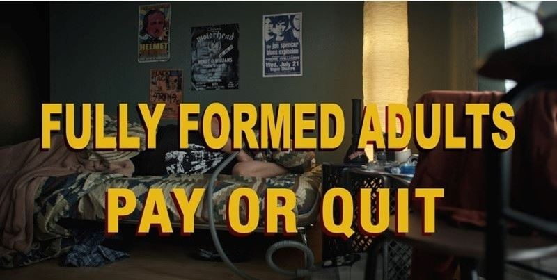 Fully Formed Adults: Pay or Quit