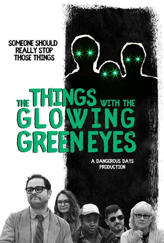 The Things With The Glowing Green Eyes