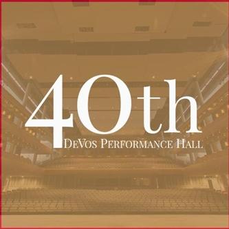 DeVos Performance Hall Celebrates 40th Anniversary this October