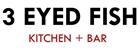 3 Eyed Fish Kitchen + Bar