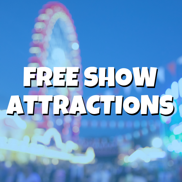 FREE SHOW ATTRACTIONS