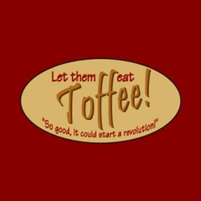 Let Them Eat Toffee!
