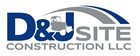 D&J Site Construction LLC.