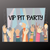 VIP Pit Party