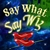 Say What Say Wiz, Nov. 27, 2PM