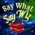 Say What Say Wiz, Nov. 28, 3PM