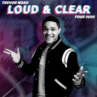 DUE TO POPULAR DEMAND TREVOR NOAH IS EXTENDING HIS LOUD & CLEAR TOUR THROUGH 2020