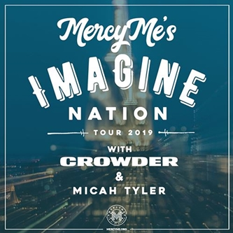 """""""Imagine Nation Tour"""" Anchored by MercyMe with Crowder and Micah Tyler"""